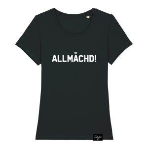 Allmächd T-Shirt für Damen, Allmächd na wo gibts denn sowas