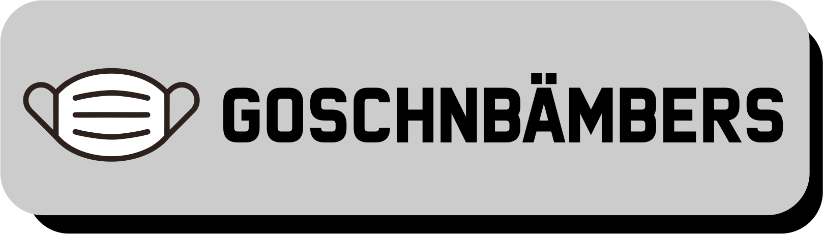 Goschnbämbers
